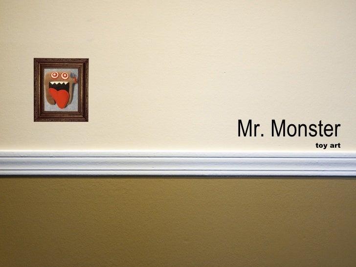 Mr. Monster         toy art