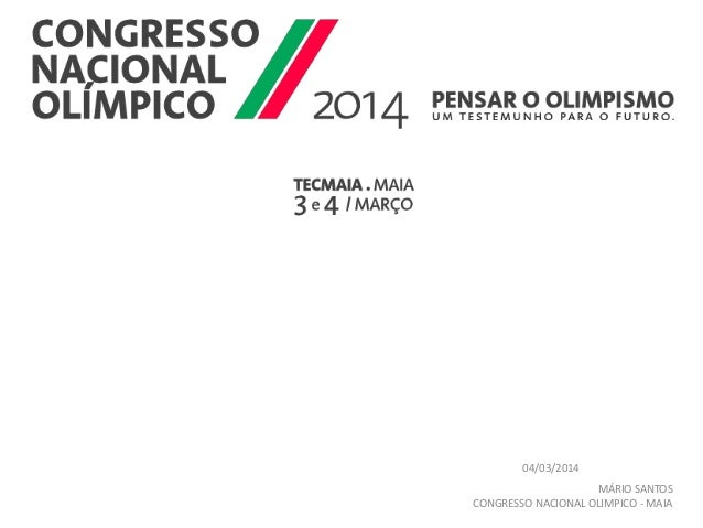 04/03/2014 MÁRIO SANTOS CONGRESSO NACIONAL OLIMPICO - MAIA