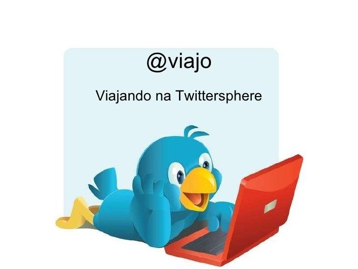 @viajo Viajando na Twittersphere