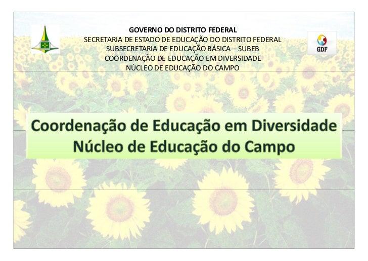GOVERNO DO DISTRITO FEDERALSECRETARIA DE ESTADO DE EDUCAÇÃO DO DISTRITO FEDERAL      SUBSECRETARIA DE EDUCAÇÃO BÁSICA – SU...