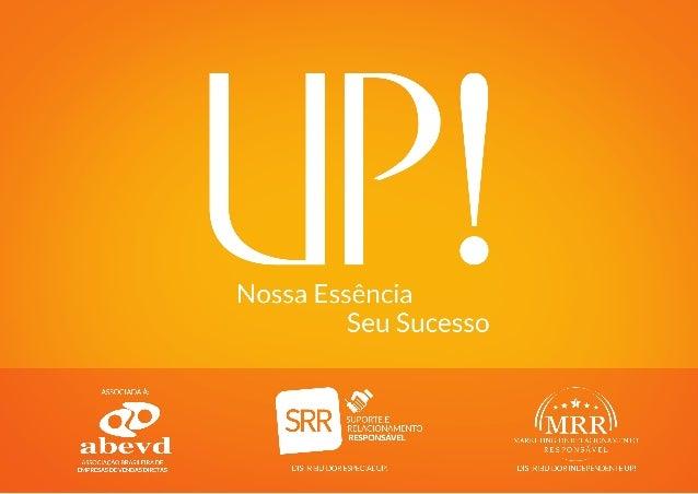 CONHEÇA A UP!  Empresa 100% brasileira Distribuição em todo o território nacional e, em breve, nos Estados Unidos e em out...