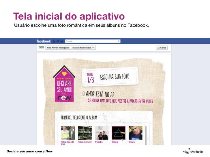 Tela inicial do aplicativo    Usuário escolhe uma foto romântica em seus álbuns no Facebook.Declare seu amor com a New
