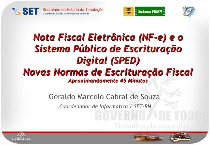 Nota Fiscal Eletrônica (NF-e) e o Sistema Público de Escrituração Digital (SPED) Novas Normas de Escrituração Fiscal Aprox...