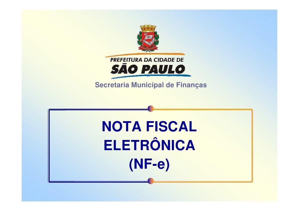 Secretaria Municipal de Finanças      NOTA FISCAL  ELETRÔNICA     (NF-e)