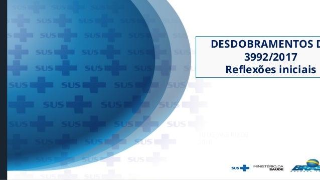 DESDOBRAMENTOS D 3992/2017 Reflexões iniciais 18 DE JANEIRO DE 2018