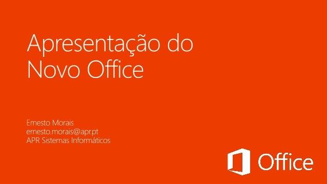 O que é o novo Office?Novidades no novo OfficeSoluções do Office para responder aos desafiosempresariaisQual é a versão do...