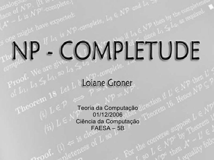 Teoria da Computação 01/12/2006 Ciência da Computação FAESA – 5B