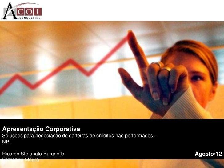Apresentação CorporativaSoluções para negociação de carteiras de créditos não performados -NPLRicardo Stefanato Buranello ...