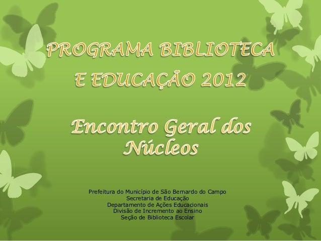 Prefeitura do Município de São Bernardo do Campo               Secretaria de Educação       Departamento de Ações Educacio...