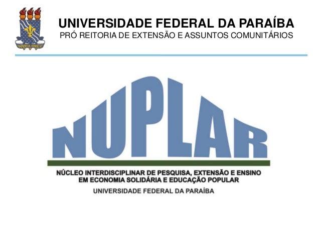 UNIVERSIDADE FEDERAL DA PARAÍBA PRÓ REITORIA DE EXTENSÃO E ASSUNTOS COMUNITÁRIOS