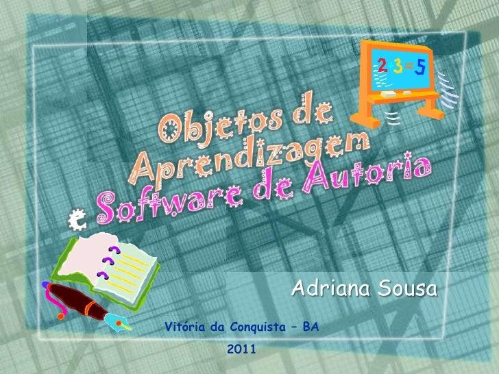 Adriana SousaVitória da Conquista – BA          2011