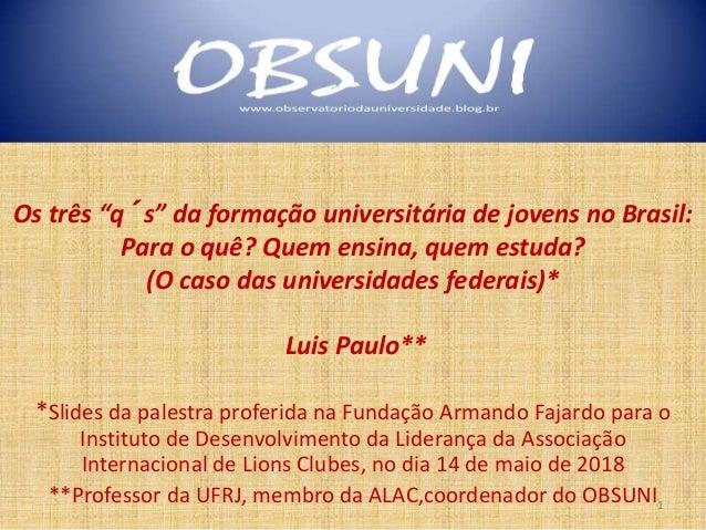 *Slides da palestra proferida na Fundação Armando Fajardo para o Instituto de Desenvolvimento da Liderança da Associação I...