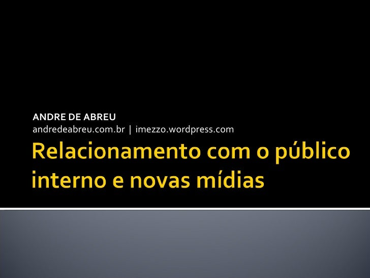 ANDRE DE ABREU andredeabreu.com.br  |  imezzo.wordpress.com