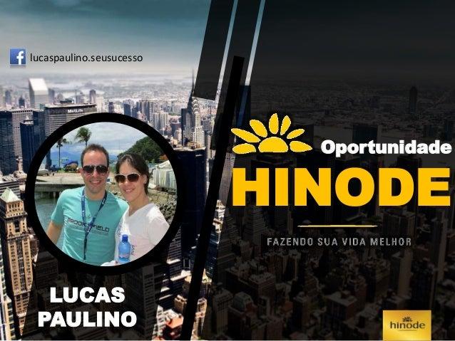Oportunidade HINODE LUCAS PAULINO lucaspaulino.seusucesso