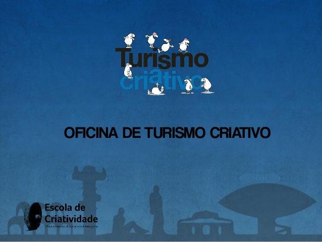 OFICINA DE TURISMO CRIATIVO