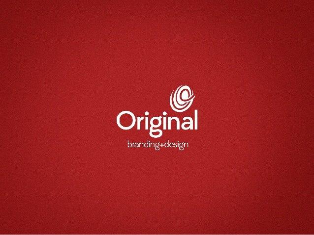Apresentação - Original / Branding+Design - 2013