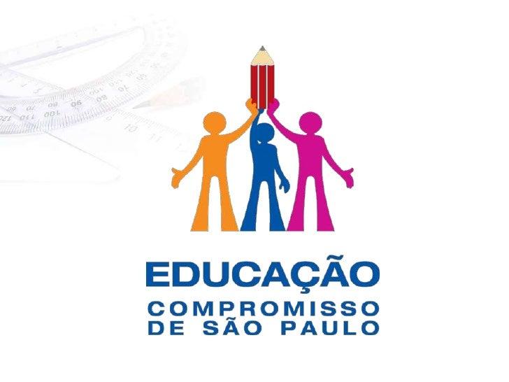 O programa foi fundamentado em uma visão ambiciosa para a RedeEstadual de São Paulo em 2030   Ser um dos 25 melhores      ...