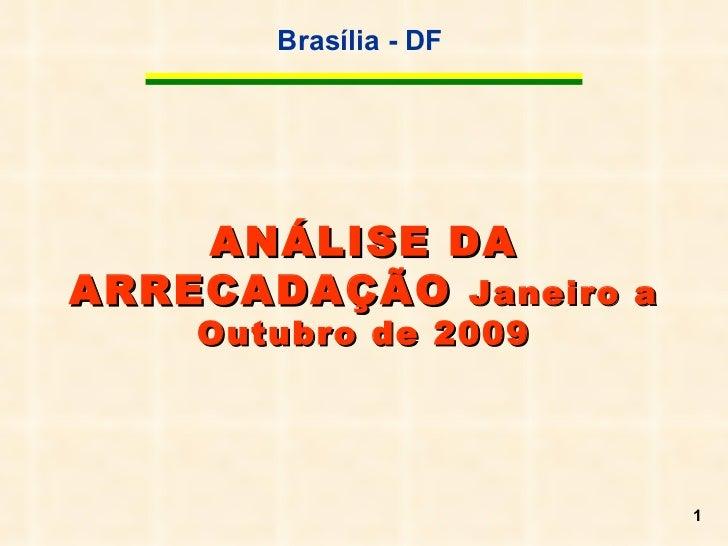 ANÁLISE DA ARRECADAÇÃO  Janeiro a Outubro de 2009