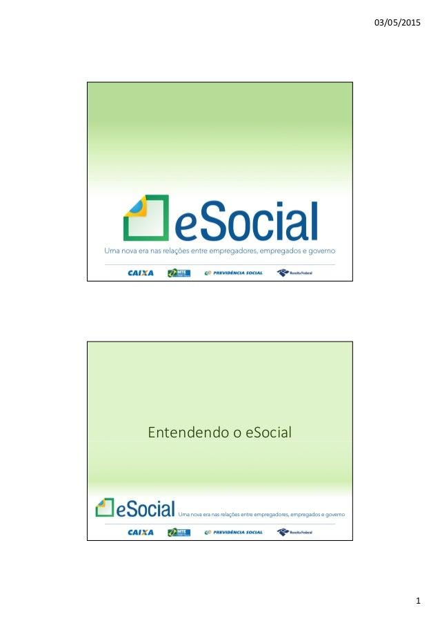 03/05/2015 1 Entendendo o eSocial