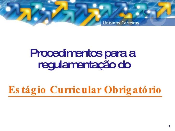 Procedimentos para a  regulamentação do Estágio Curricular Obrigatório