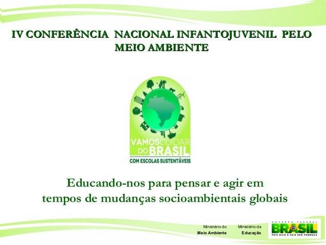 1 Ministério da Educação Ministério do Meio Ambiente Educando-nos para pensar e agir em tempos de mudanças socioambientais...