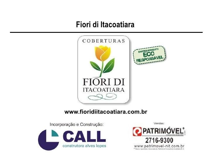 Fiori di Itacoatiara www.fioridiitacoatiara.com.br