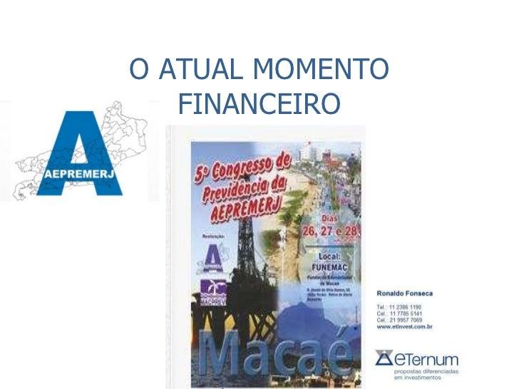 O ATUAL MOMENTO FINANCEIRO