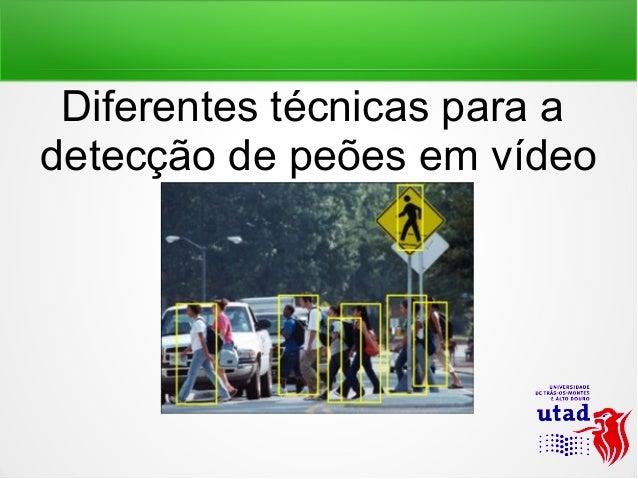 Diferentes técnicas para adetecção de peões em vídeo