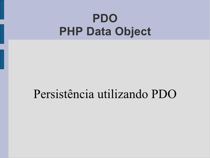 PDO PHP Data Object Persistência utilizando PDO