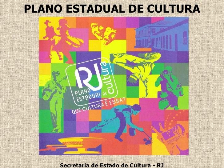 Secretaria de Estado de Cultura - RJ PLANO ESTADUAL DE CULTURA
