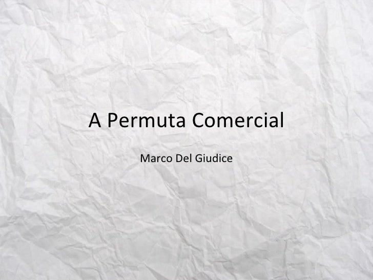 A Permuta Comercial Marco Del Giudice
