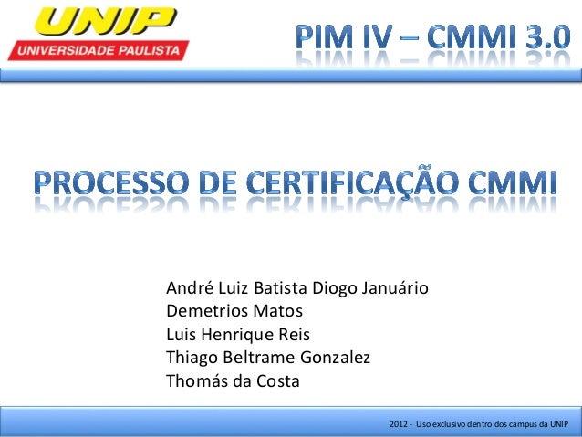 André Luiz Batista Diogo JanuárioDemetrios MatosLuis Henrique ReisThiago Beltrame GonzalezThomás da Costa                 ...