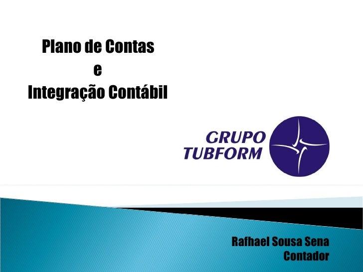 Plano de Contas  e Integração Contábil Rafhael Sousa Sena Contador