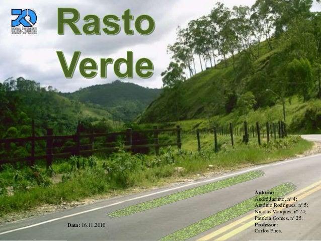 Data: 16.11.2010 Autoria: André Jacinto, nº 4; António Rodrigues, nº 5; Nicolas Marques, nº 24; Patrícia Gomes, nº 25. Pro...