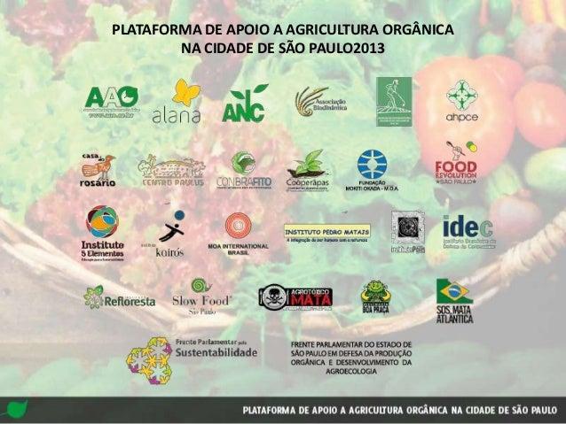 PLATAFORMA DE APOIO A AGRICULTURA ORGÂNICANA CIDADE DE SÃO PAULO2013