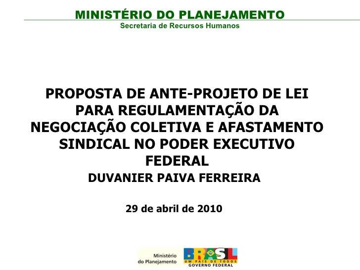 DUVANIER PAIVA FERREIRA PROPOSTA DE ANTE-PROJETO DE LEI PARA REGULAMENTAÇÃO DA NEGOCIAÇÃO COLETIVA E AFASTAMENTO SINDICAL ...