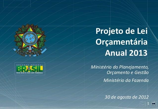 1111111111111111 Ministério do Planejamento, Orçamento e Gestão Ministério da Fazenda 30 de agosto de 2012 Projeto de Lei ...