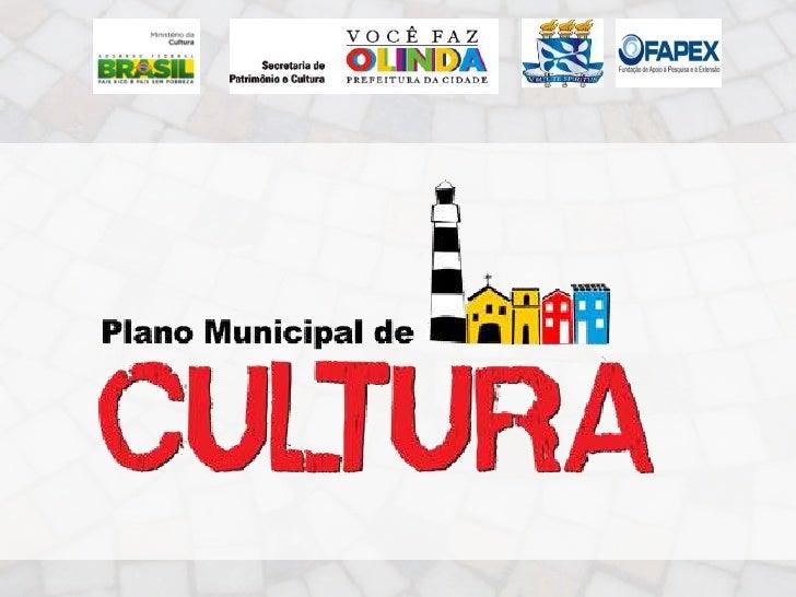HISTÓRICO    -1ª Conferência Municipal de Cultura (2005)-Criação do Conselho Municipal de Políticas Culturais             ...