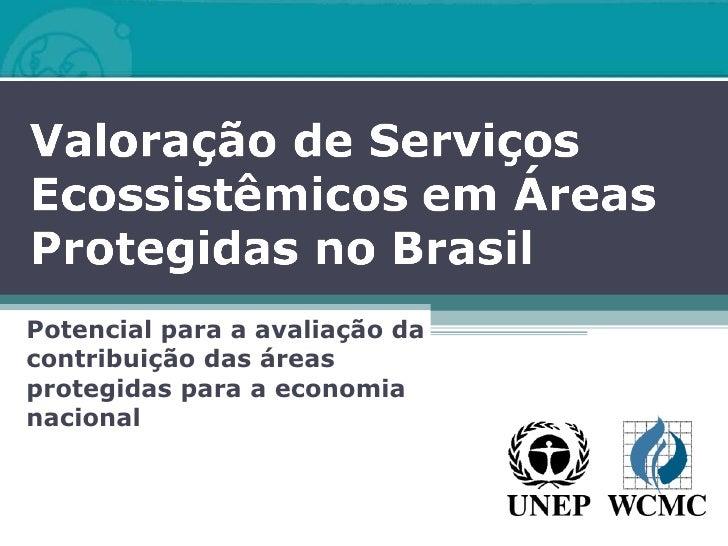 Potencial para a avaliação da contribuição das áreas protegidas para a economia nacional