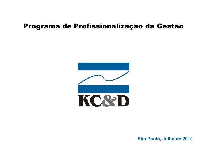 Programa de Profissionalização da Gestão São Paulo, Julho de 2010