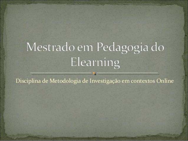 Disciplina de Metodologia de Investigação em contextos Online