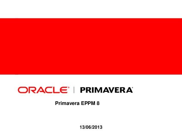 Primavera EPPM 813/06/2013