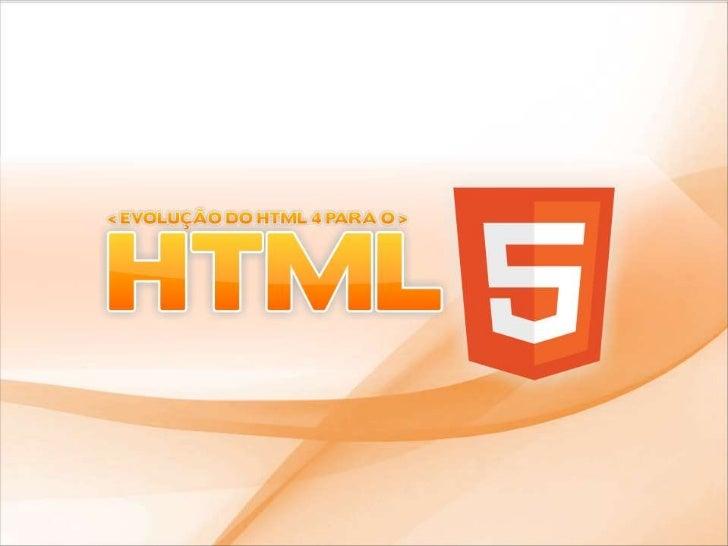 Markup  - Visão geral do HTML5  - Análise do suporte atual pelos navegadores e estratégias de uso  - Estrutura básica, DOC...