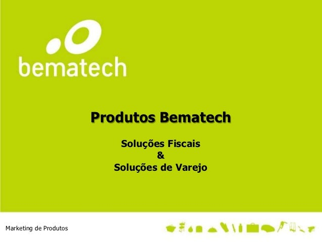 Produtos Bematech                           Soluções Fiscais                                  &                          S...