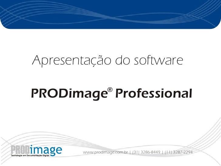 Apresentação do Software PRODimage® Professional