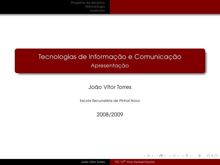 Programa da disciplina                 Metodologia                    Avaliação     Tecnologias de Informação e Comunicaçã...