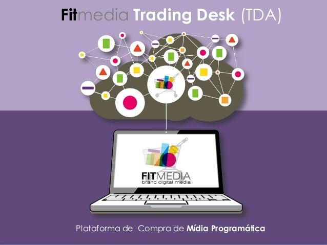FITMEDIA www.fitmedia.com.brRUAABILIOSOARES,233– CONJUNTO91/+551138871746 MÍDIAPROGRAMÁTICAINTELIGENTE Fitmedi...