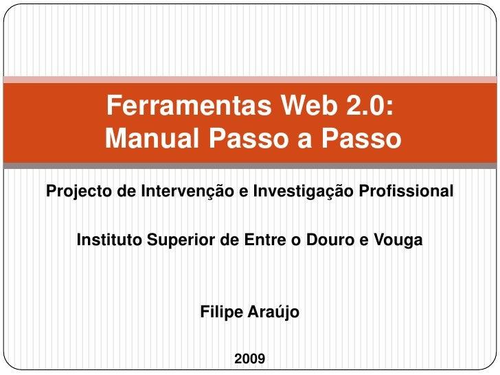 Projecto de Intervenção e Investigação Profissional<br />Instituto Superior de Entre o Douro e Vouga<br />Filipe Araújo<br...