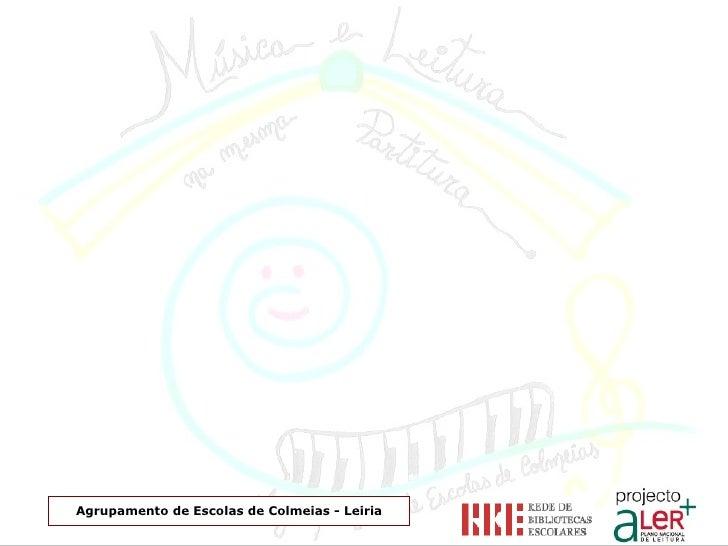 Agrupamento de Escolas de Colmeias - Leiria <ul><li>20 de Junho </li></ul><ul><li>Fundação Calouste Gulben...