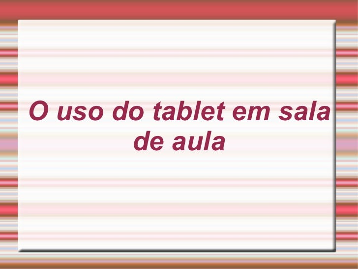 O uso do tablet em sala de aula